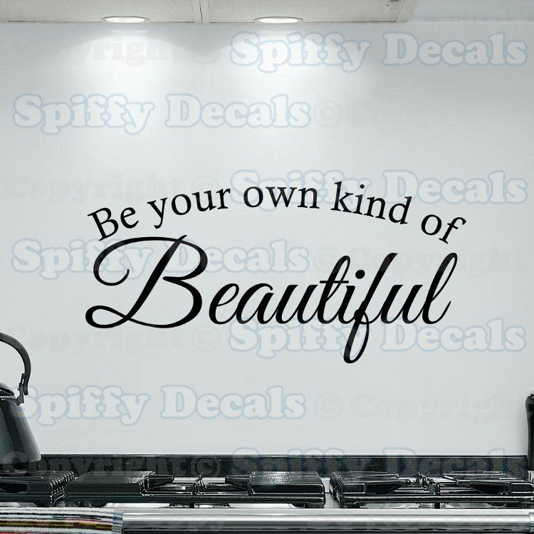 BE YOUR OWN KIND OF BEAUTIFUL Quote Vinyl Wall Decal Sticker Art Decor